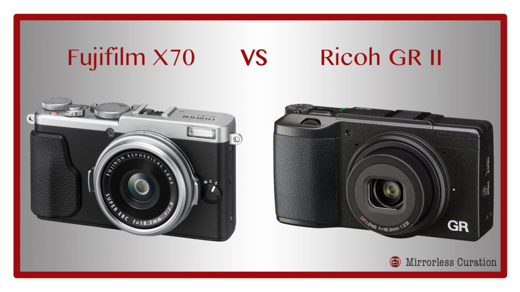 Fujifilm X70 vs Ricoh GR II – All the key differences in a nutshell