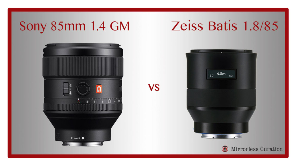 Sony fe 85mm 1.4 gm vs zeiss batis 85