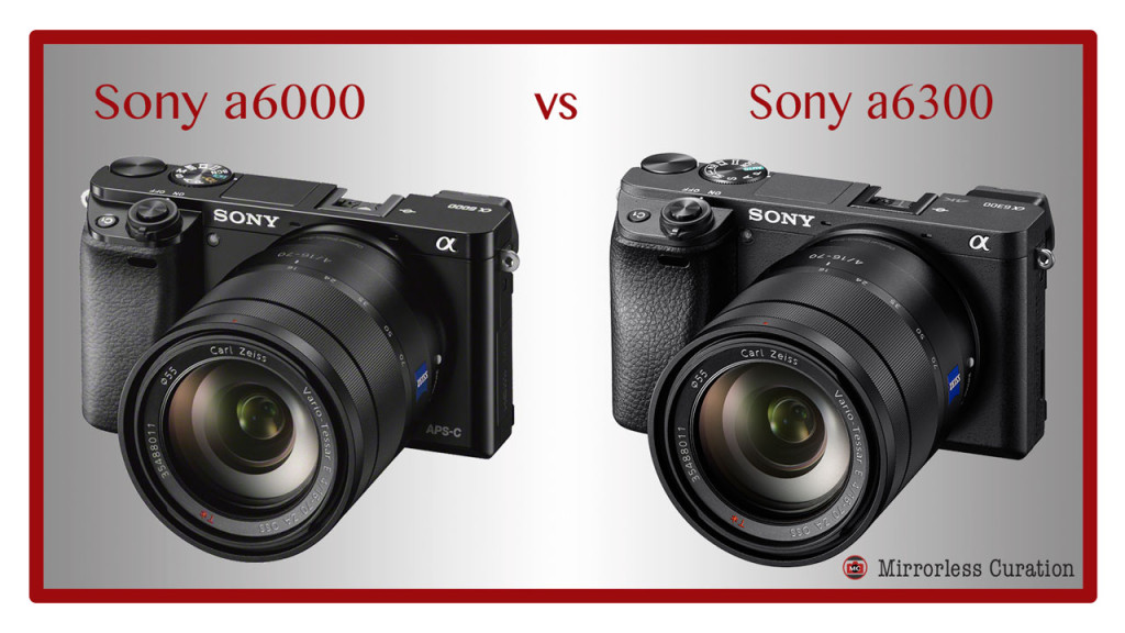 10 Key Differences Between the Sony a6000 and a6300