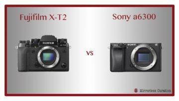fuji x-t2 vs a6300