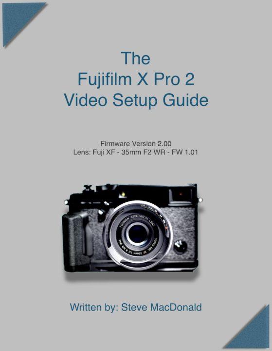 Fuji x pro2 video setup ebook by steve macdonald fandeluxe Gallery
