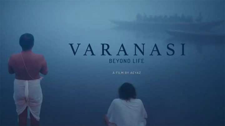 A beautiful and emotional travel film about Varanasi by Aeyaz Hasn