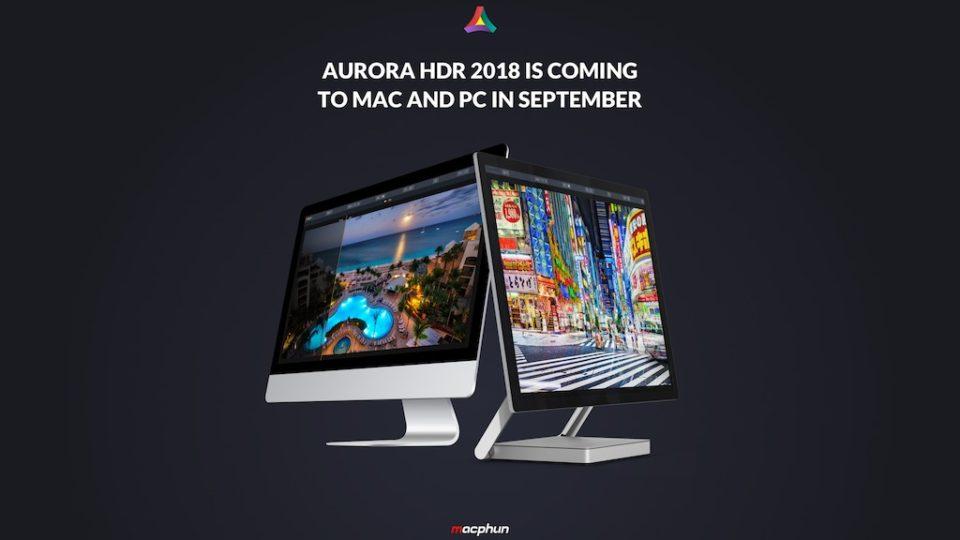 Macphun announces Aurora HDR 2018 for Mac and Windows