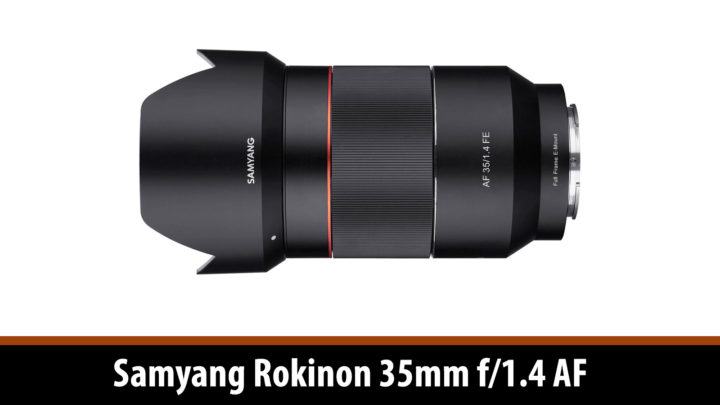 Samyang Rokinon 35mm f/1.4 AF lens officially announced