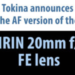 Tokina announces the FIRIN 20mm f/2 FE AF lens