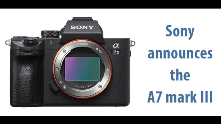 sony a7iii announcement